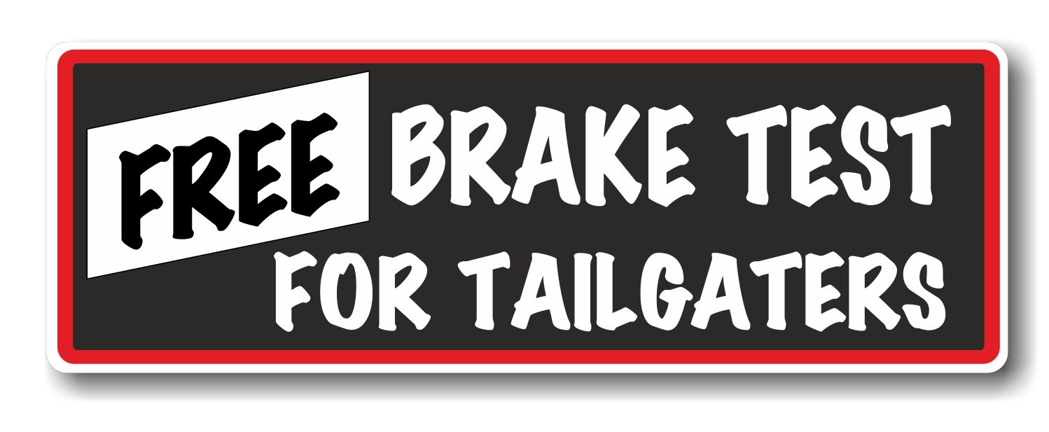 Car bumper sticker designs - Funny Free Brake Test For Tailgaters Slogan With Retro Style Novelty Bumper Sticker Design Vinyl Car Sticker Decal 175x60mm