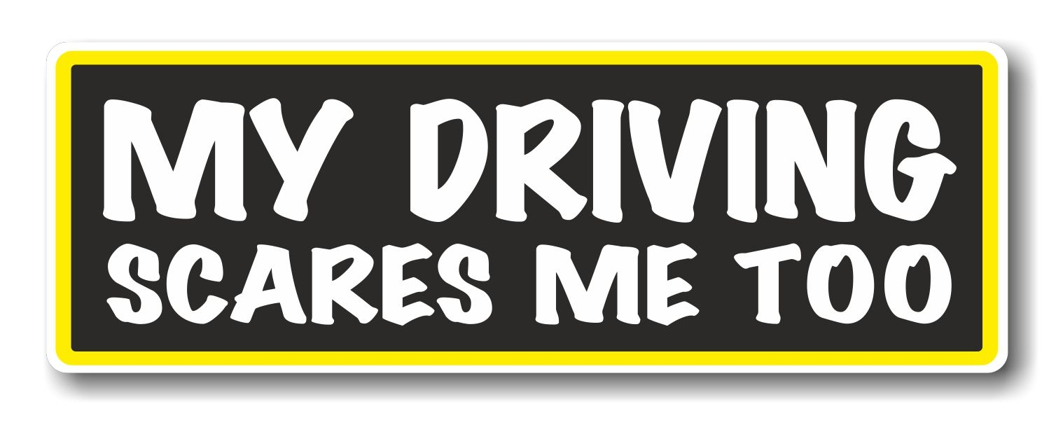 Car stickers design images - Car Stickers Design Uk Funny My Driving Scares Me Too Slogan With Retro Style Novelty