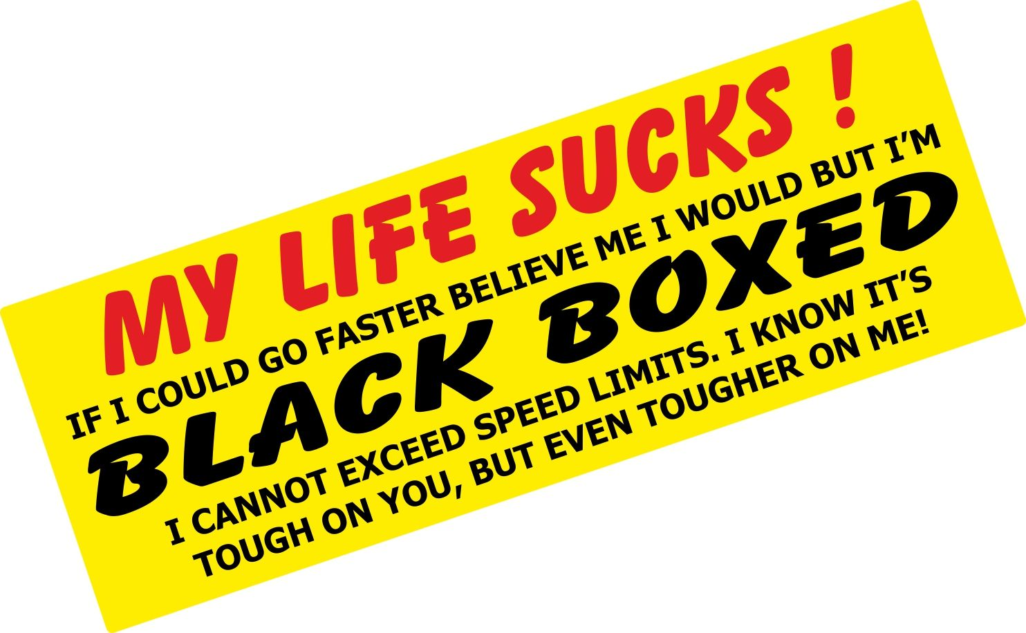 Design my car sticker - My Life Sucks I M Black Box Monitored Warning Funny Design For Young Driver Car Sticker Decal 180x65mm